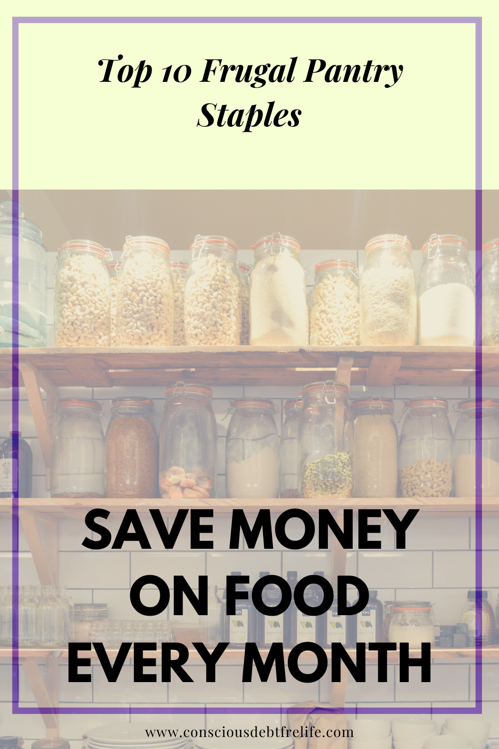 Top 10 Frugal Pantry Staples to save money on food every month