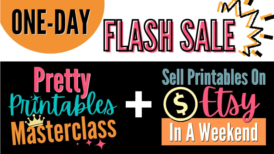 One day Sale Printables masterclass and ETSY course
